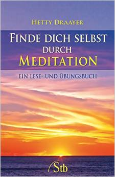 Hetty Draayer - finde Dich selbst durch Meditation