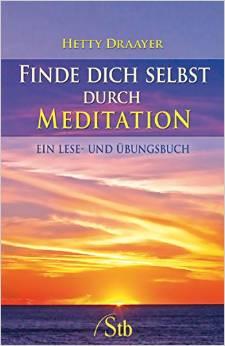 Hetty Draayer - finde Dich selbst durch Meditation